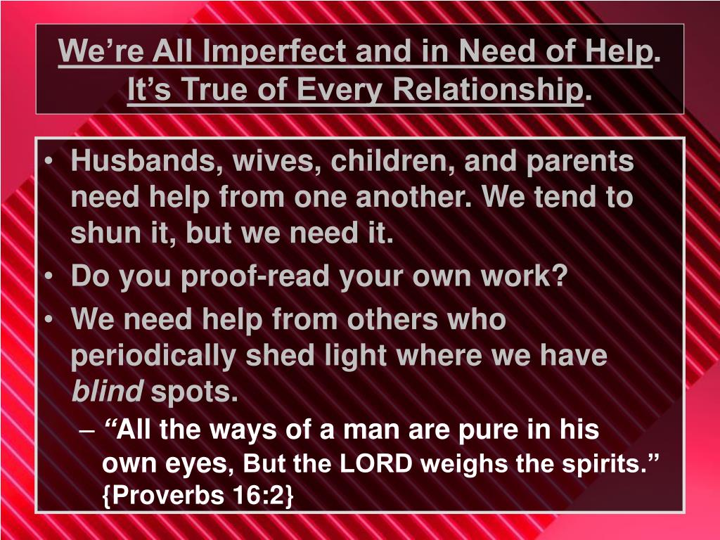 We're All Imperfect and in Need of Help