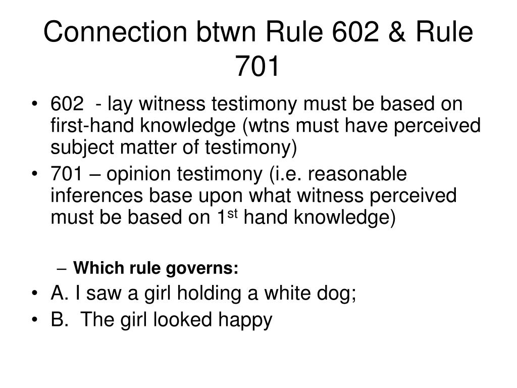 Connection btwn Rule 602 & Rule 701