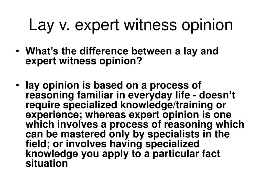 Lay v. expert witness opinion