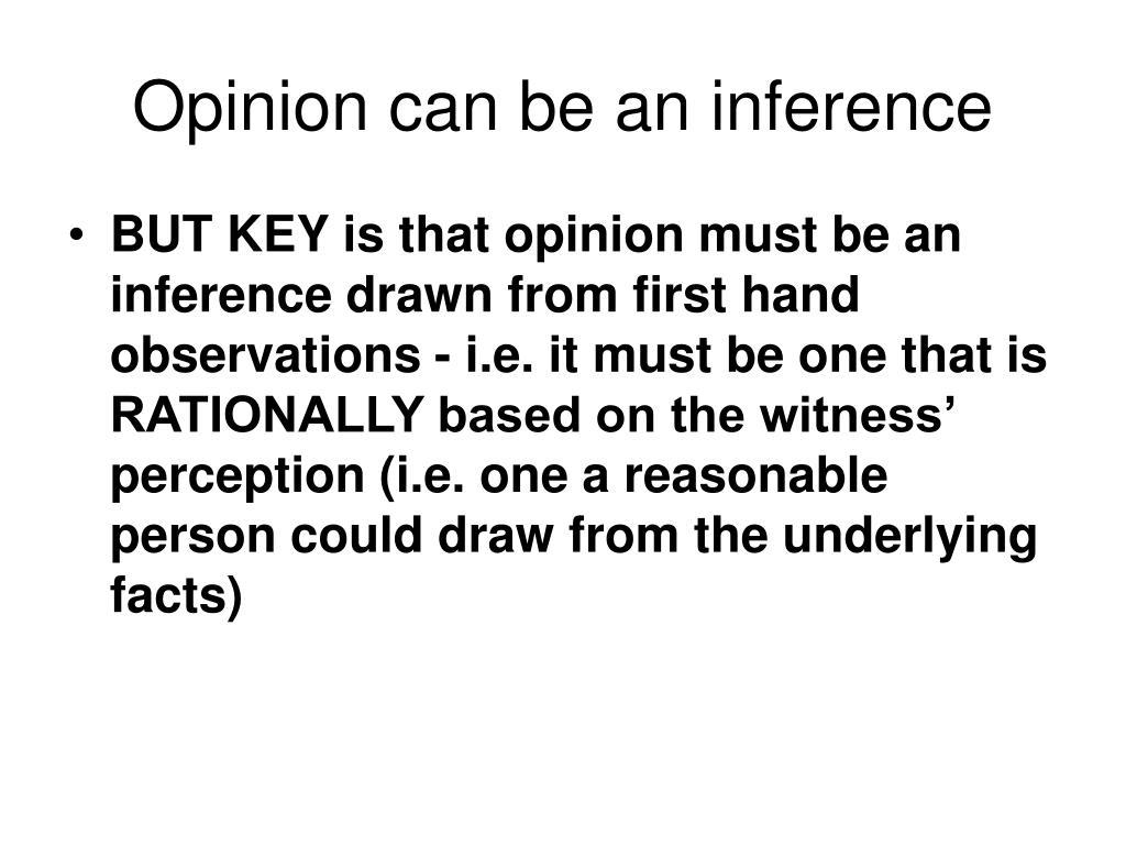 Opinion can be an inference