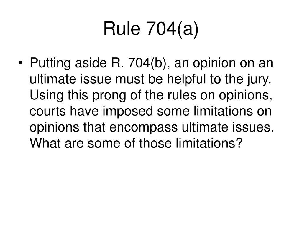 Rule 704(a)