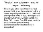 tension junk science v need for expert testimony