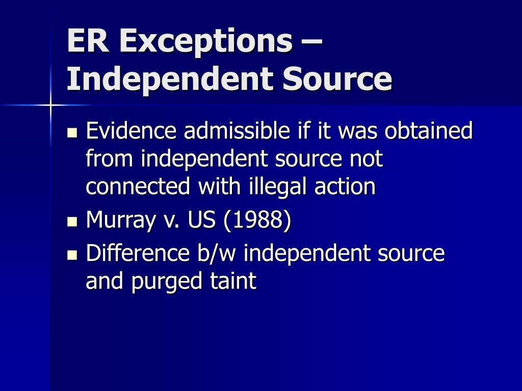 ER Exceptions – Independent Source