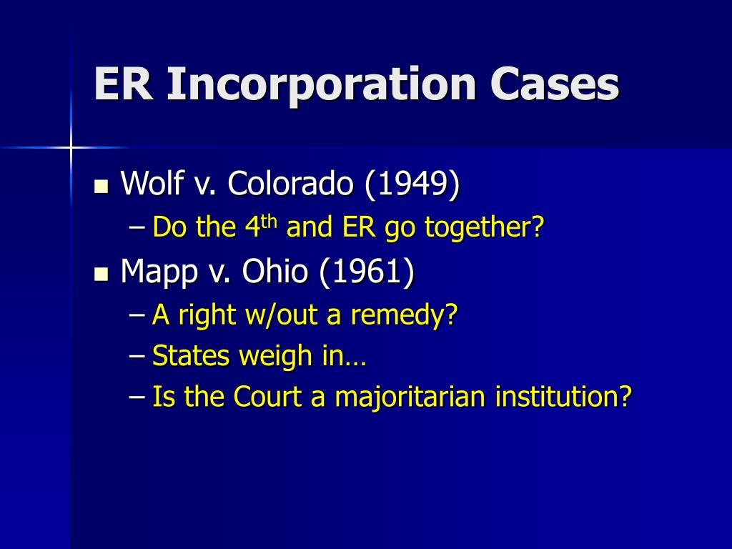 ER Incorporation Cases