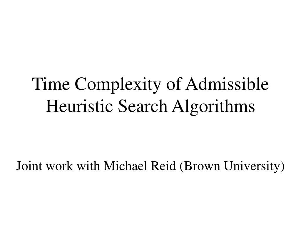 Time Complexity of Admissible Heuristic Search Algorithms