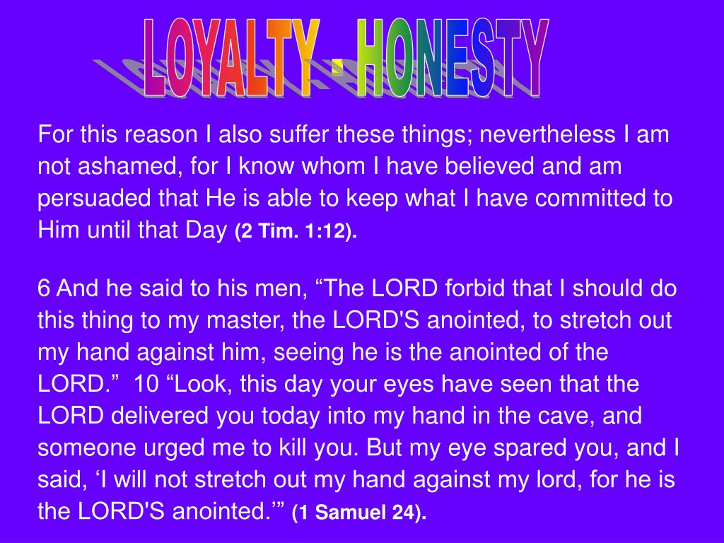LOYALTY - HONESTY