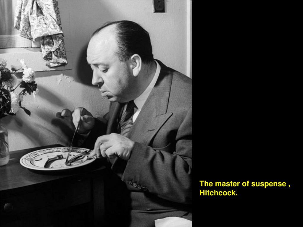 The master of suspense , Hitchcock.
