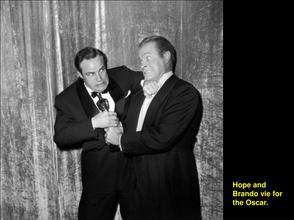 Hope and Brando vie for the Oscar.