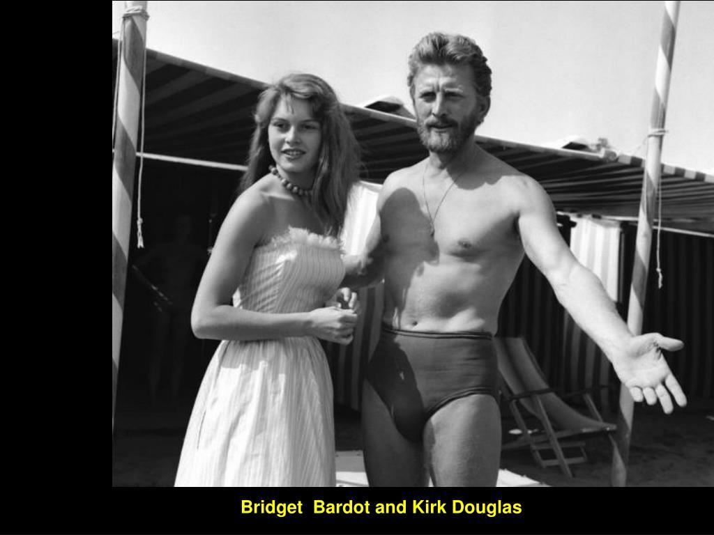 Bridget  Bardot and Kirk Douglas