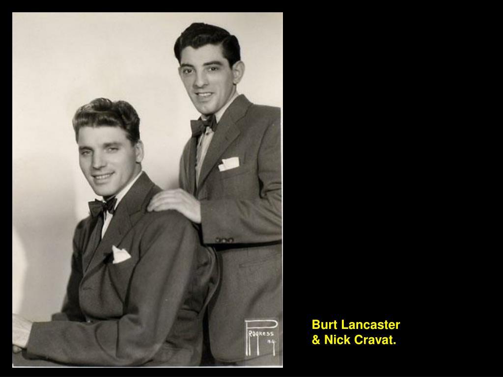 Burt Lancaster  & Nick Cravat.