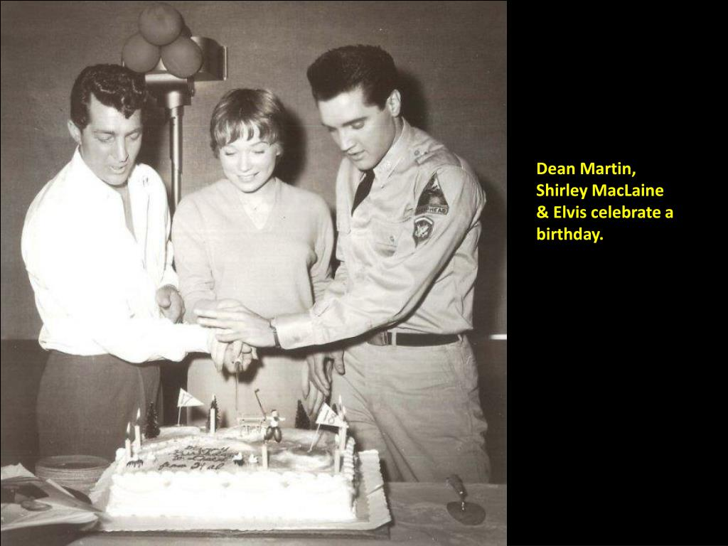 Dean Martin, Shirley MacLaine & Elvis celebrate a birthday.