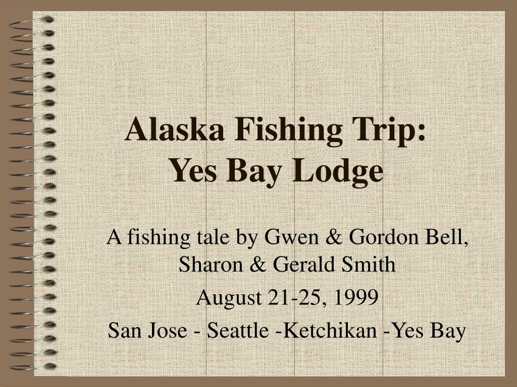 alaska fishing trip yes bay lodge