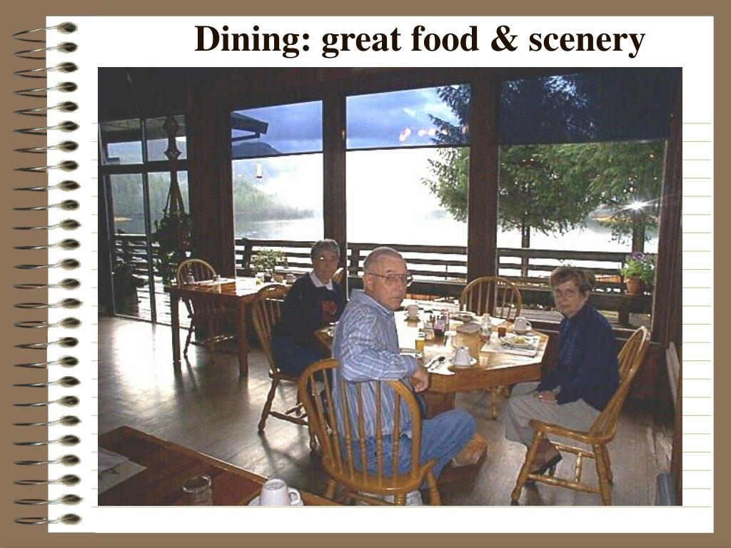 Dining: great food & scenery