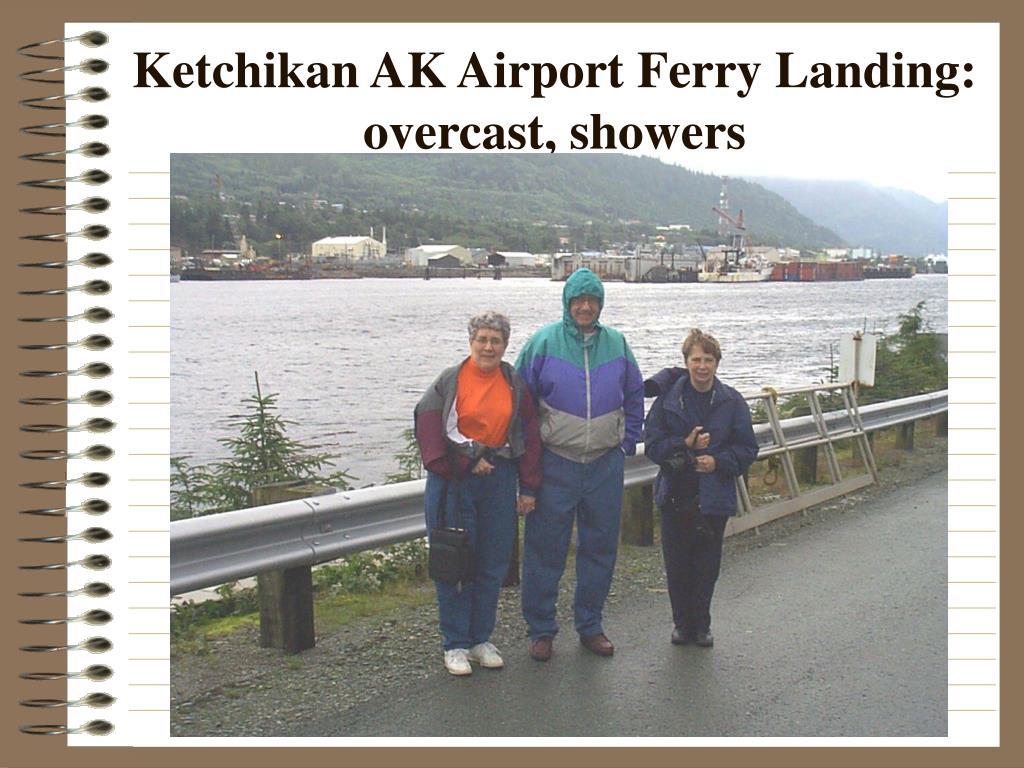 Ketchikan AK Airport Ferry Landing: overcast, showers