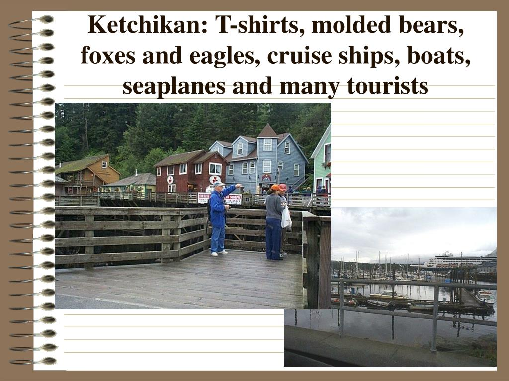 Ketchikan: T-shirts, molded bears, foxes and eagles, cruise ships, boats,