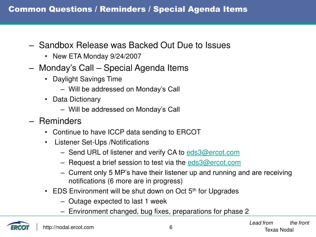 Common Questions / Reminders / Special Agenda Items
