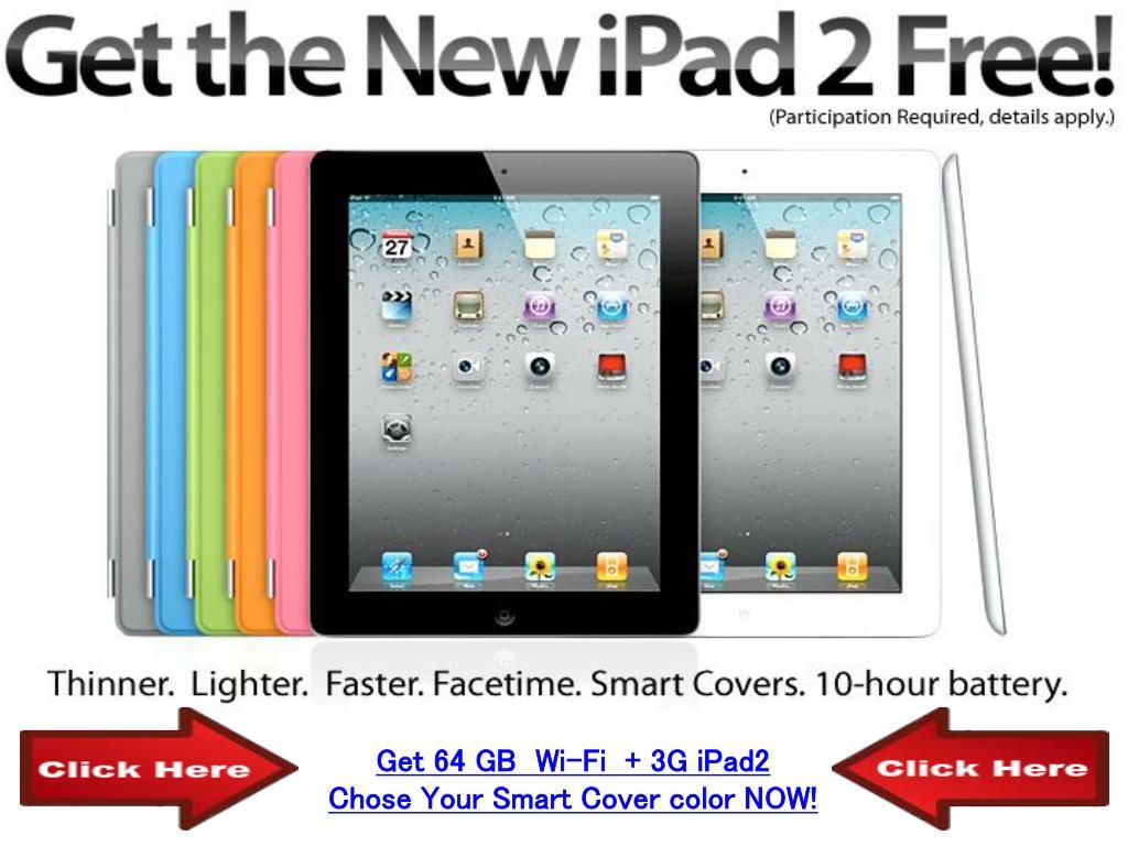 Get 64 GB  Wi-Fi  + 3G iPad2