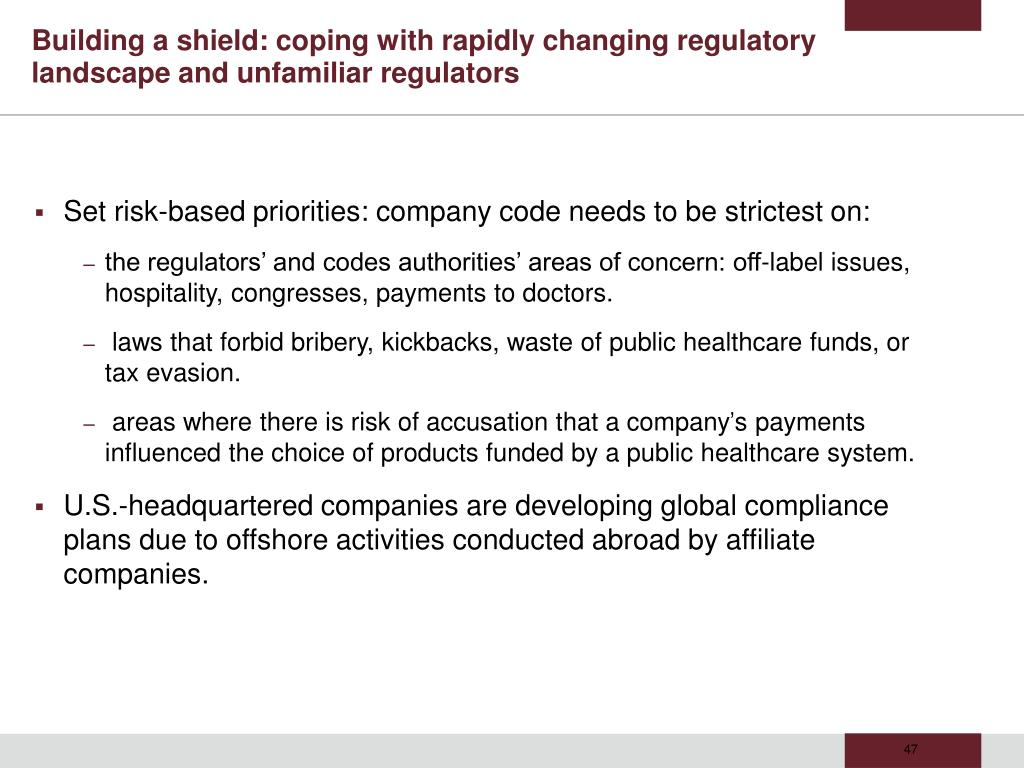 Building a shield: coping with rapidly changing regulatory landscape and unfamiliar regulators