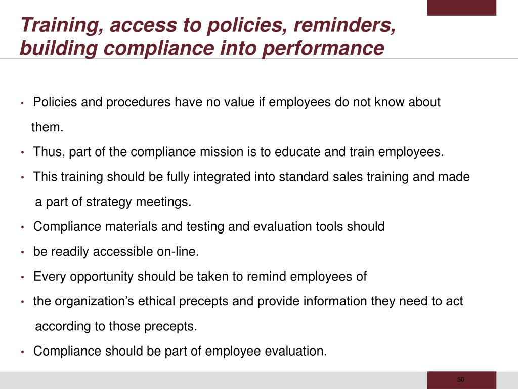 Training, access to policies, reminders, building compliance into performance