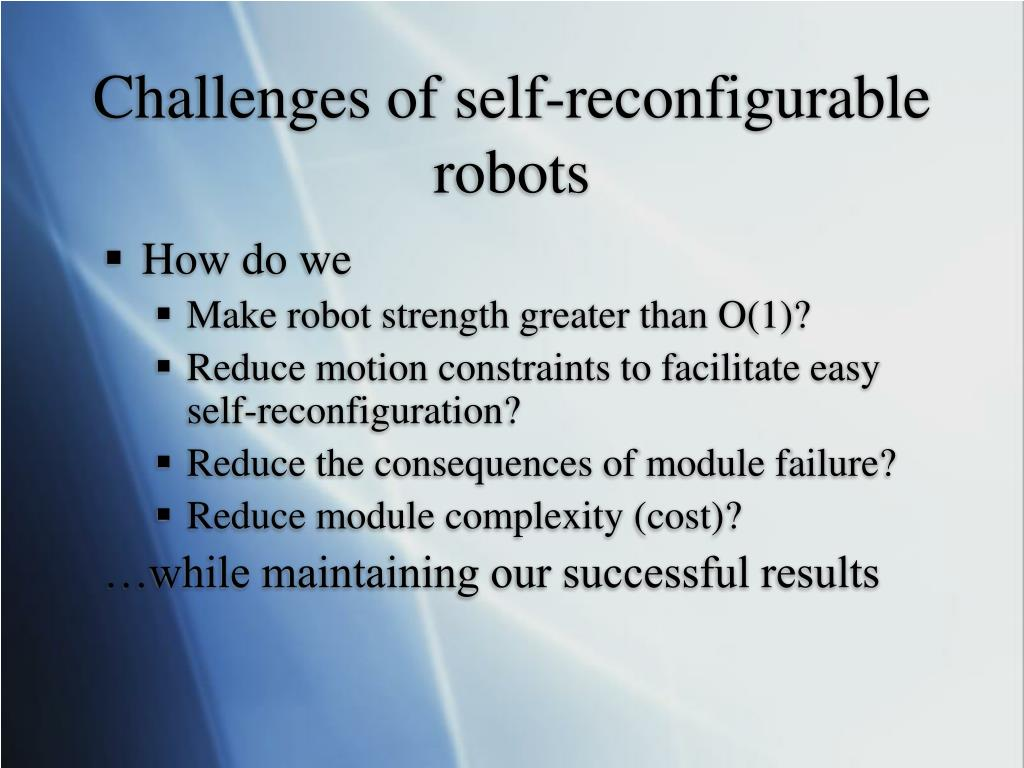Challenges of self-reconfigurable robots