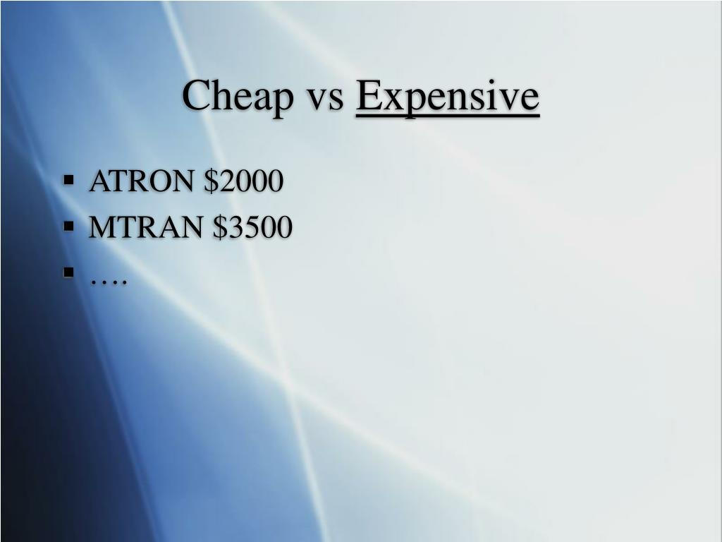 Cheap vs