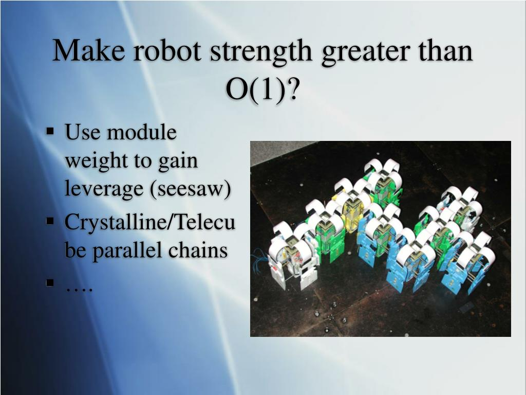 Make robot strength greater than O(1)?