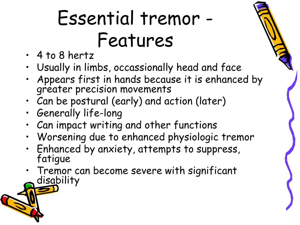 Essential tremor - Features