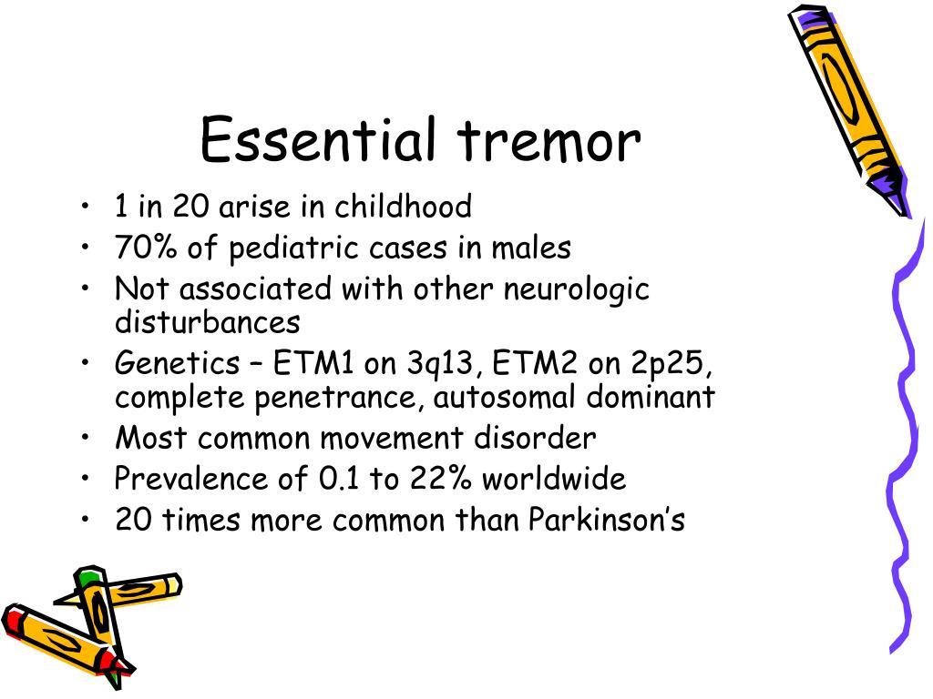 Essential tremor