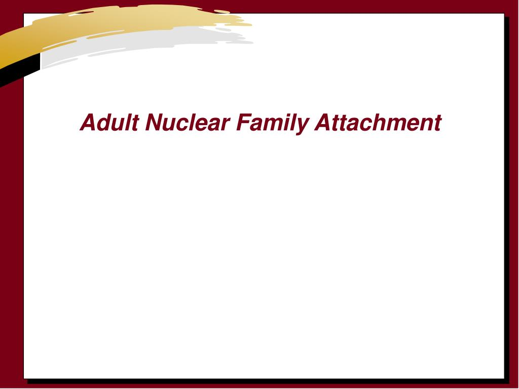 Adult Nuclear Family Attachment