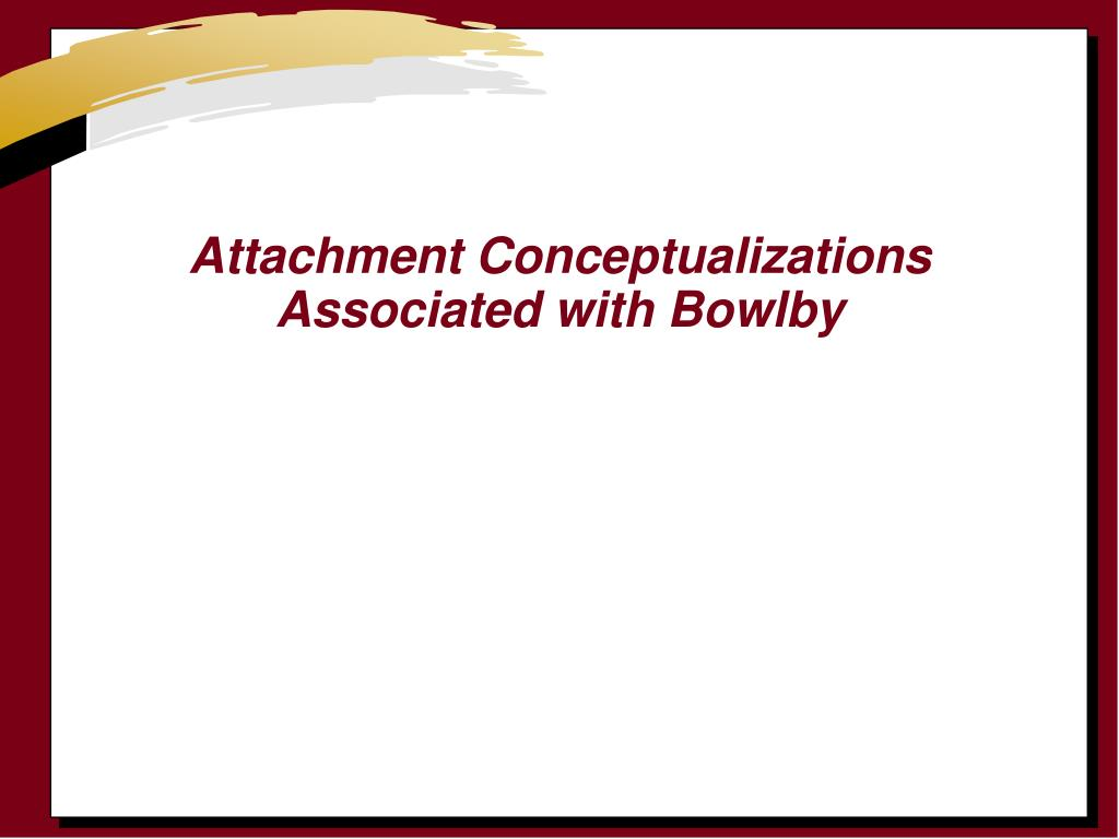 Attachment Conceptualizations Associated with Bowlby