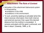 attachment the role of context
