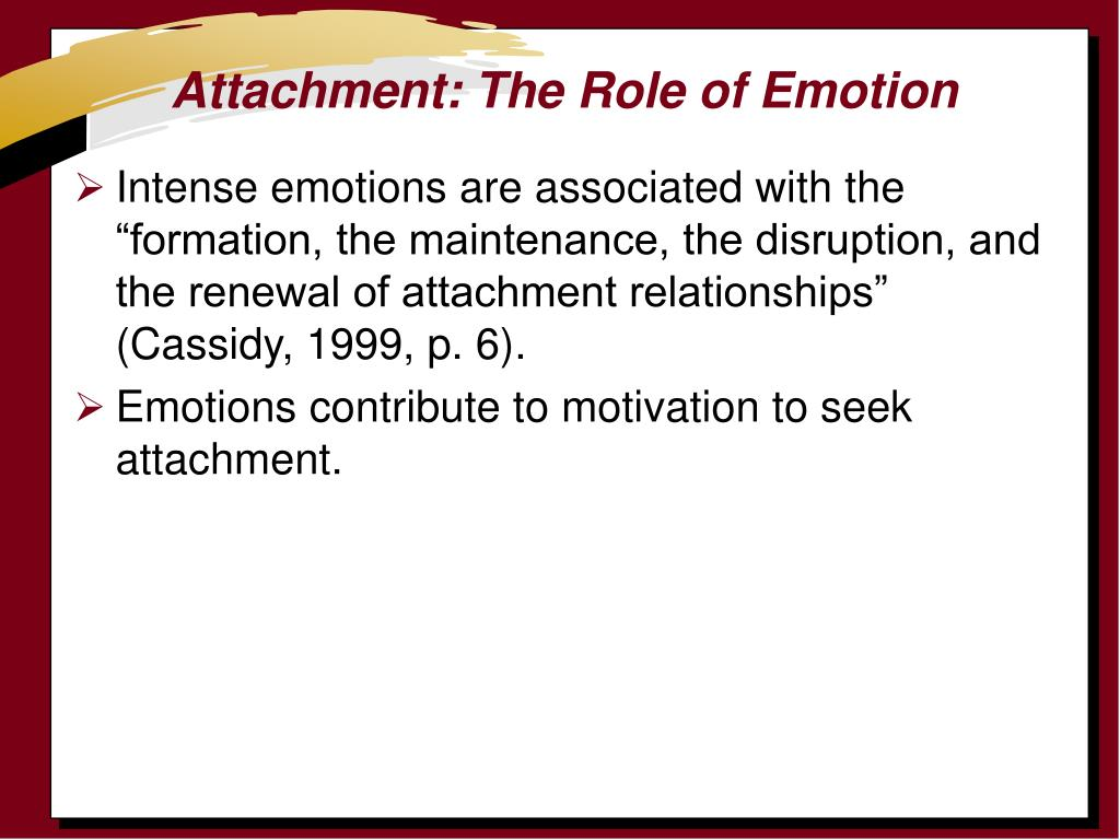 Attachment: The Role of Emotion