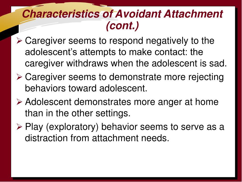 Characteristics of Avoidant Attachment (cont.)