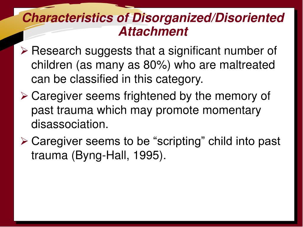 Characteristics of Disorganized/Disoriented Attachment