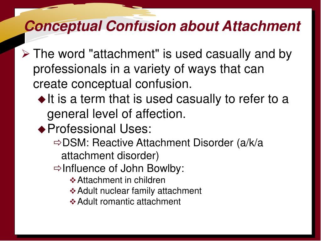 Conceptual Confusion about Attachment