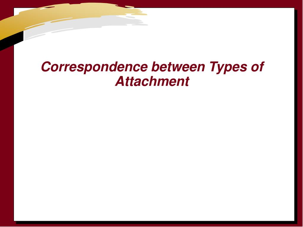 Correspondence between Types of Attachment