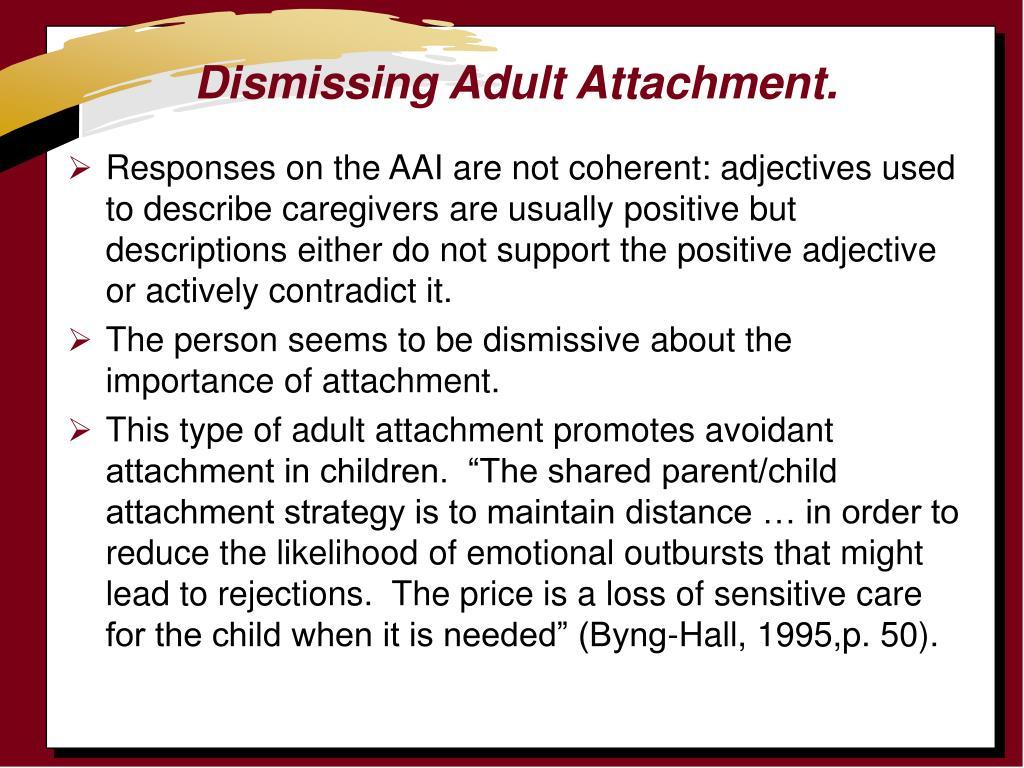 Dismissing Adult Attachment.
