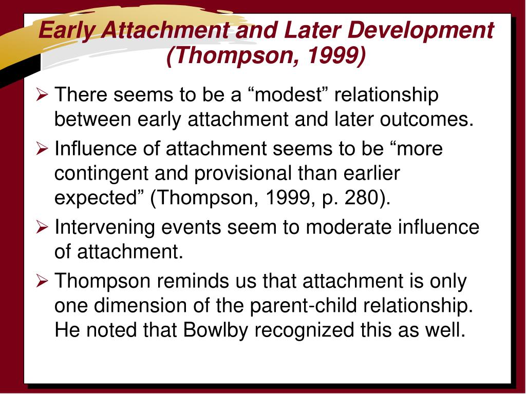 Early Attachment and Later Development (Thompson, 1999)