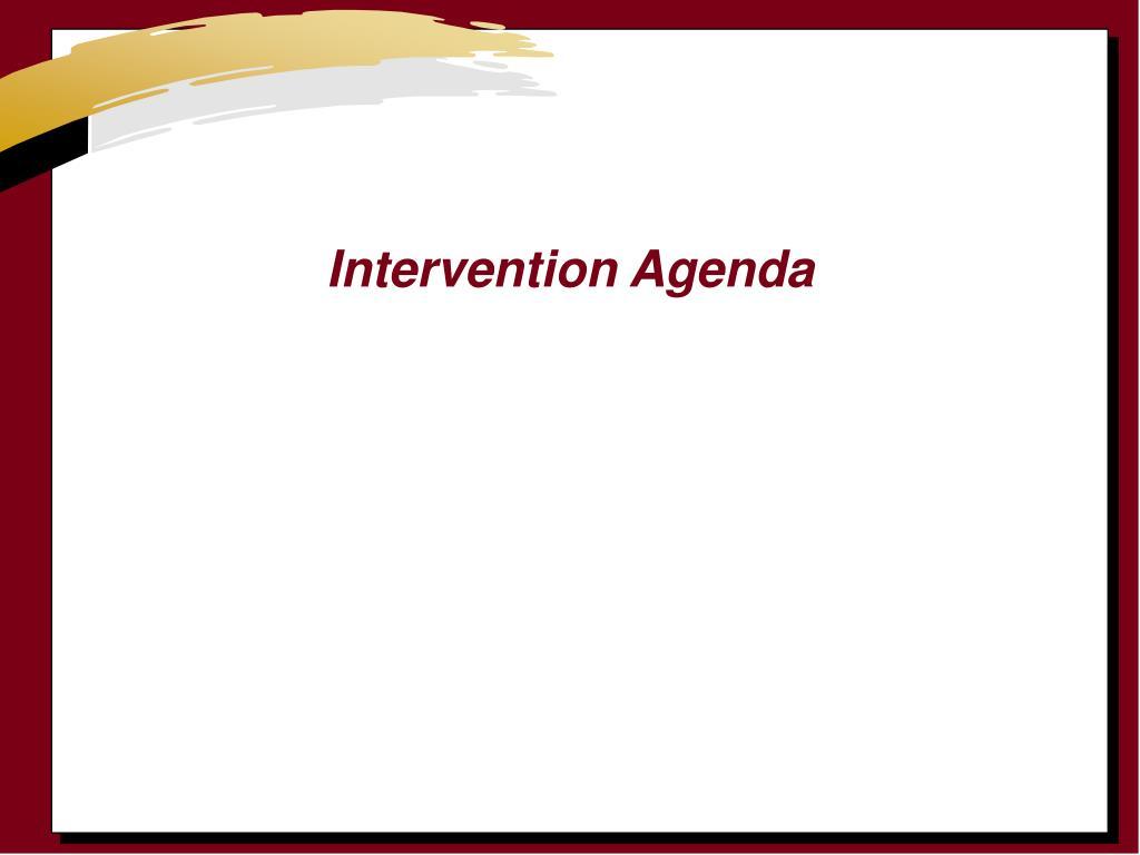 Intervention Agenda