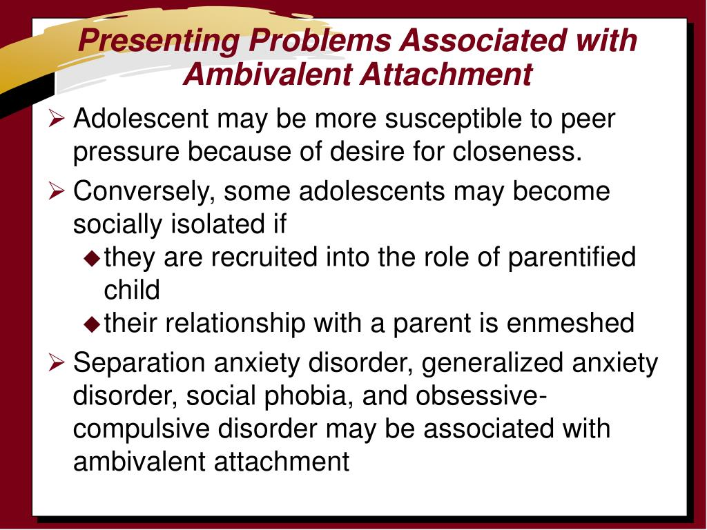 Presenting Problems Associated with Ambivalent Attachment