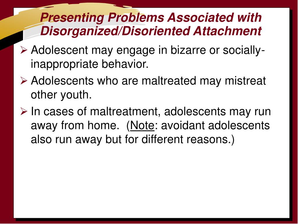 Presenting Problems Associated with Disorganized/Disoriented Attachment