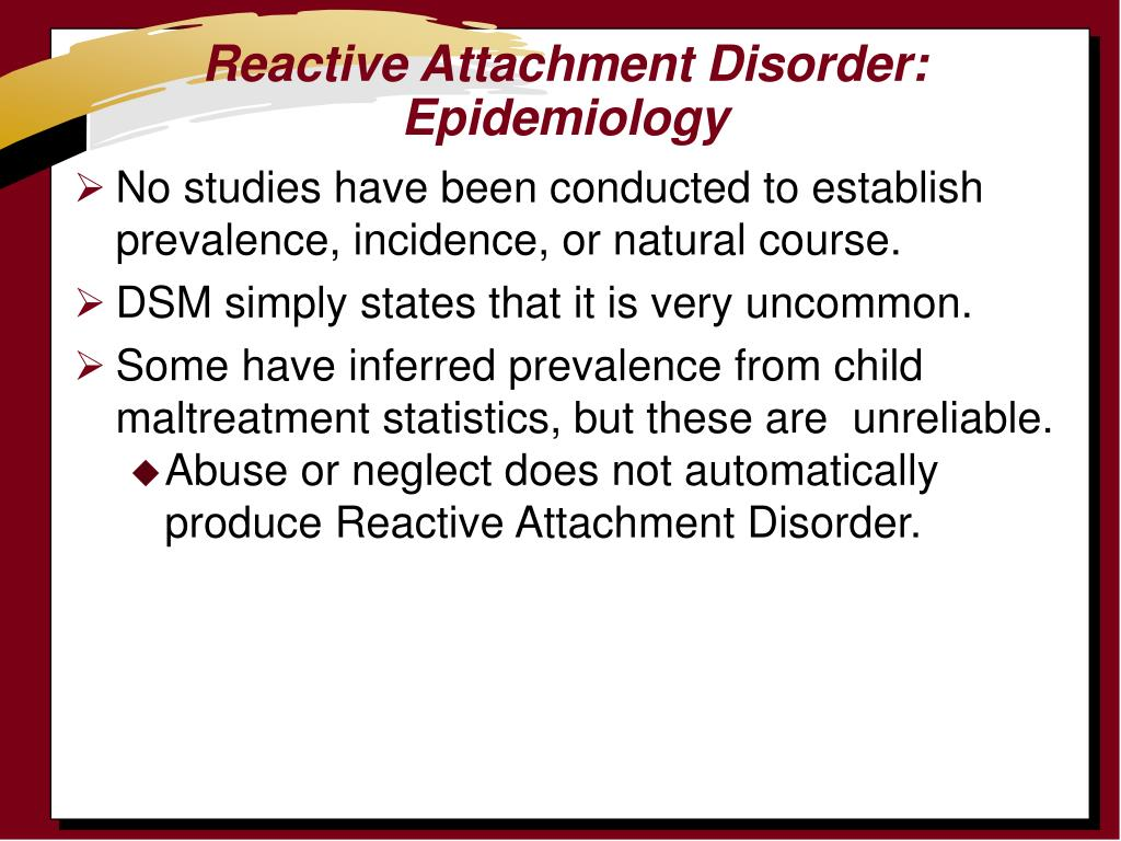 Reactive Attachment Disorder:  Epidemiology