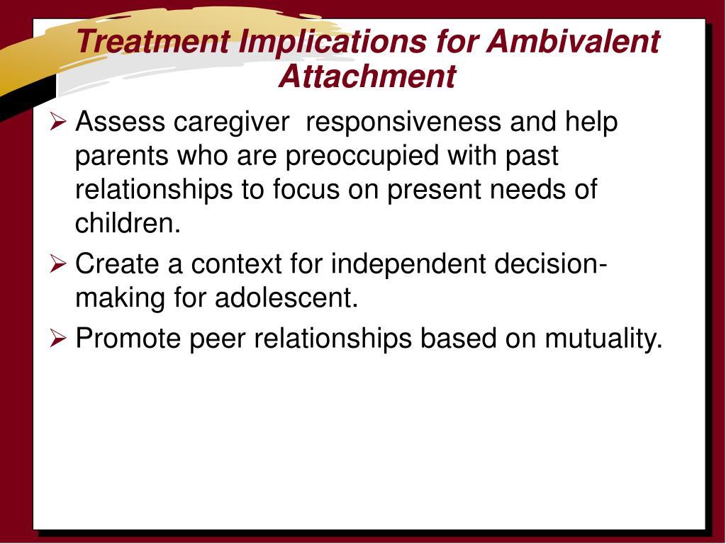 Treatment Implications for Ambivalent Attachment