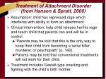 treatment of attachment disorder from hanson spratt 2000