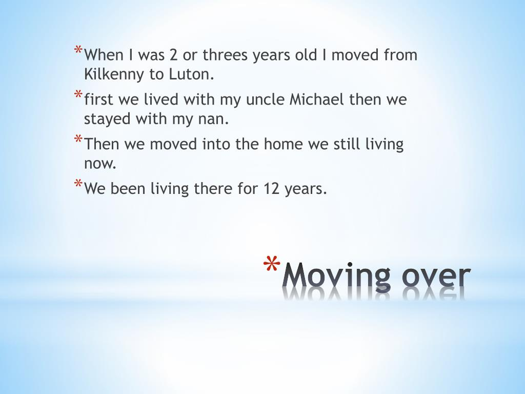 When I was 2 or threes years old I moved from Kilkenny to Luton.