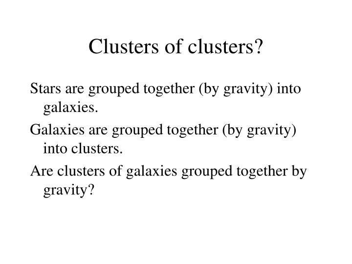 Clusters of clusters?