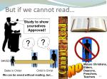 but if we cannot read