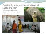 feeding the sick elderly and widows at subbaiahpalem