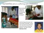 suneetha who is suffering with diabetes