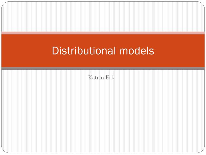 Distributional models l.jpg